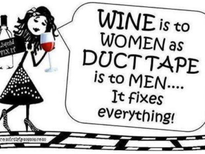 Wine is to women like duct tape is to men